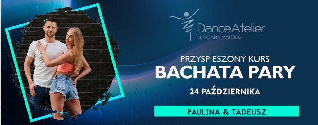 Przyspieszony kurs Bachaty w parach od podstaw z Pauliną i Tadkiem! /24.10.21/