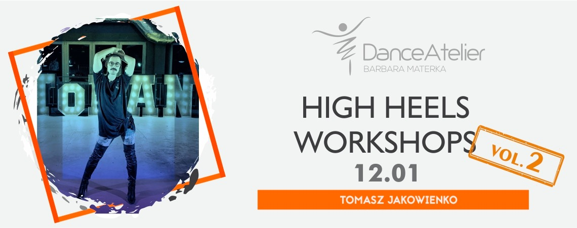 High Heels Workshops vol. 2 w Dance Atelier! /12.01/
