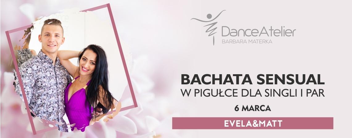 Bachata Sensual w pigułce dla par i singli z Evelą&Mattem! /6.03.21/