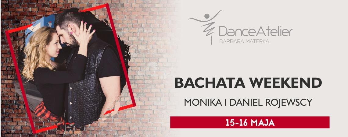 Bachata weekend z Danielem i Moniką Rojewskimi! /15-16.05.21/
