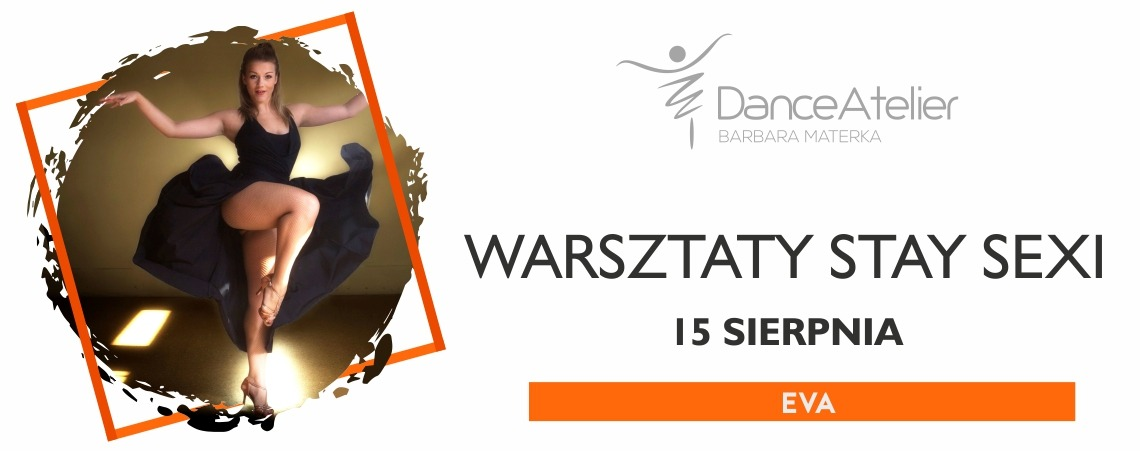 Warsztaty Stay Sexi z Evą w Dance Atelier! /15.08/